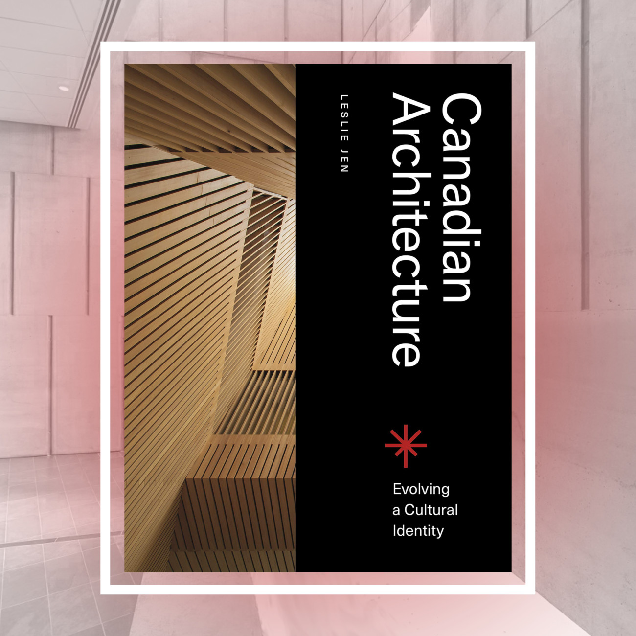 Canadian Architecture: Evolving a Cultural Identity
